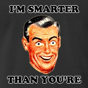 i-m-smarter-than-you-re-men-s-premium-t-shirt